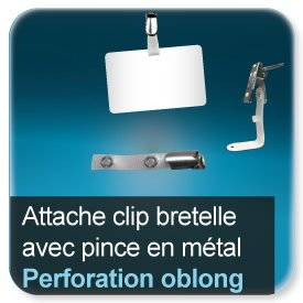 Badge Attache clip bretelle avec pince métal pour badge perforé oblon - Ref7912