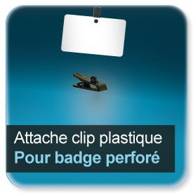 Badge Attache clip - pince plastique pour badge perforé