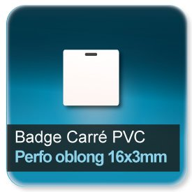 Badge Carré plastique + perforation oblong 16x3mm