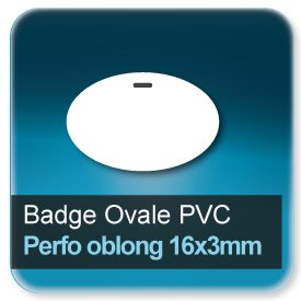 Badge Ovale plastique + perforation oblong 16x3mm