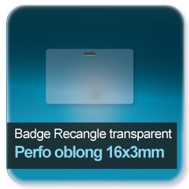 Badge Rectangle plastique transparent + perforation oblong 16x3mm