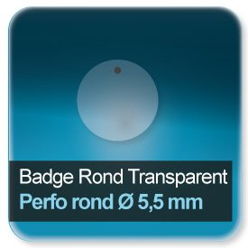 Badge Rond plastique transparent + perforation oblong de 16x3mm