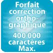 Correction orthographique 400000 Caractères max
