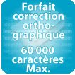Correction orthographique 60000 Caractères max