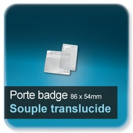 Badge Porte badge souple plastique translucide pour badge 86x54mm